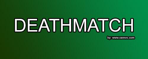 New Deathmatch (CSDM) csdm death match mata mata