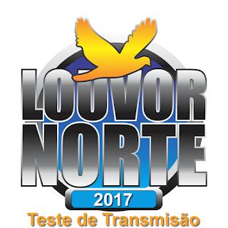Teste de Transmissão Louvor Norte 2017