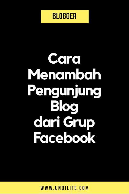 Cara Mendapatkan Pengunjung blog dengan Grup Facebook