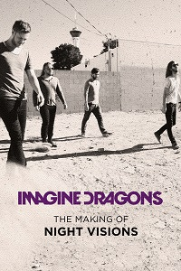 Watch Imagine Dragons: The Making Of Night Visions Online Free in HD