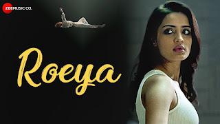 Roeya Lyrics  Dhruva Feat. Aarushi Sharma & Chang Saud