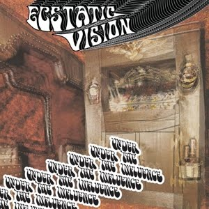 "ECSTATIC VISION : ""Under The Influence"" 2018"