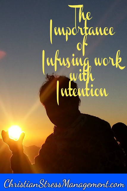 The importance of infusing work with intention