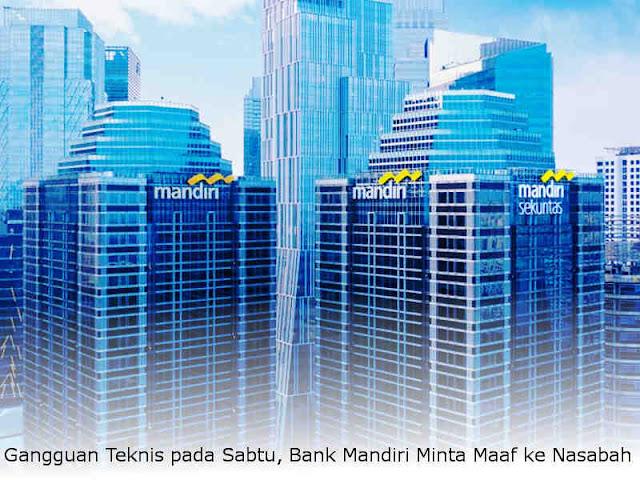Gangguan Teknis pada Sabtu, Bank Mandiri Minta Maaf ke Nasabah