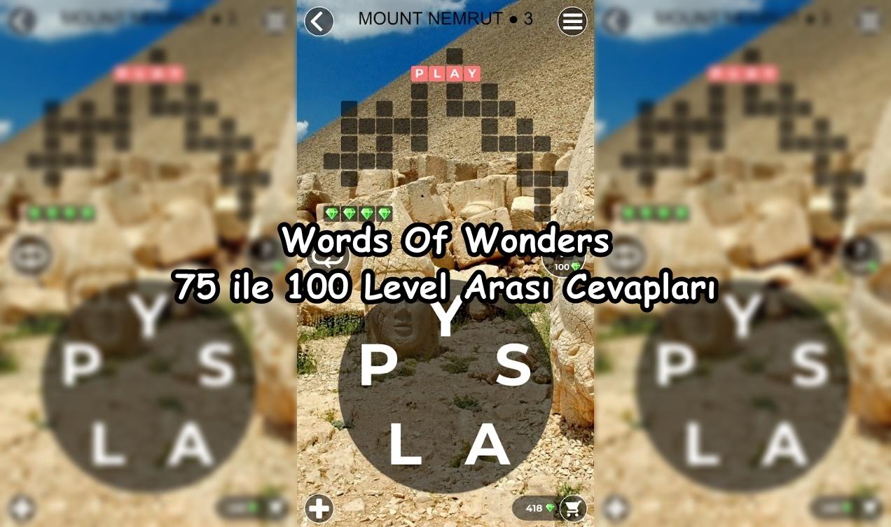 Words Of Wonders 75 ile 100 Level Arasi Cevaplari