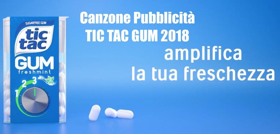 Canzone Pubblicità Tic Tac Gum 2018