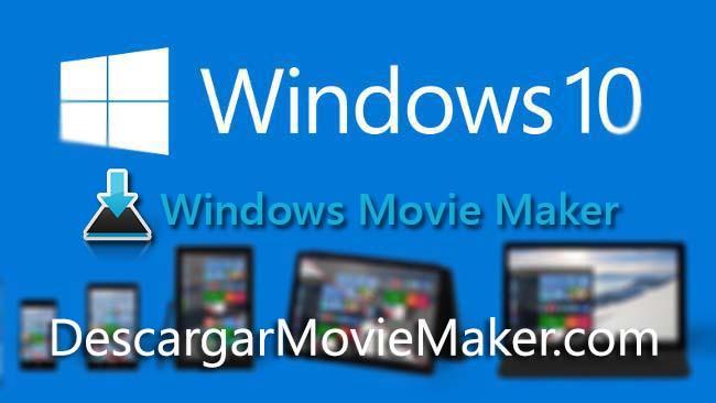Window movie maker windows 10 download gratis en español
