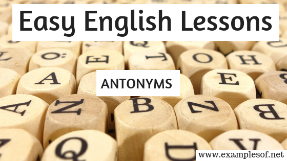 Example of Antonyms- Easy english lessons