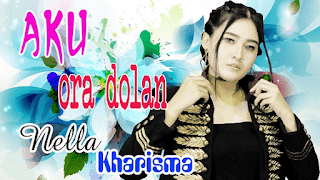 Lirik Lagu Aku Ora Dolan - Nella Kharisma