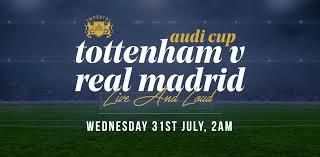 مباشر مشاهدة مباراة ريال مدريد وتوتنهام بث مباشر 30-7-2019 كاس اودي يوتيوب بدون تقطيع