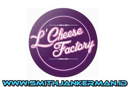 Lowongan L'Cheese Factory Pekanbaru April 2018