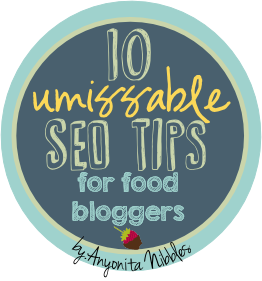 10 Unmissable SEO Tips for Food Bloggers from www.anyonita-nibbles.com