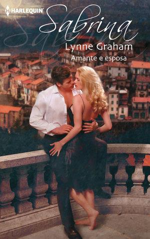 Amante e esposa - Lynne Graham