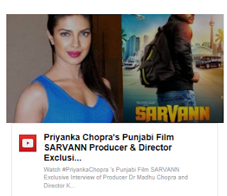 Priyanka Chopra's Punjabi Film SARVANN Producer & Director Exclusive Interview