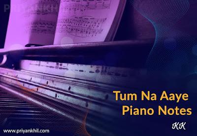 Tum Na Aaye Piano Notes