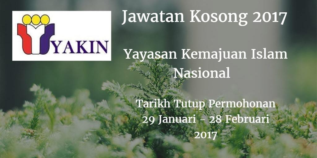 Jawatan Kosong Yayasan Kemajuan Islam Nasional  29 Januari - 28 Februari 2017