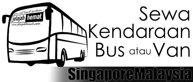 Tarif Sewa Kendaraan Bus Van Malaysia Singapore