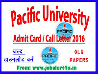 Pacific University Udaipur Exam Admit Card Call Letters 2016, Dowload it