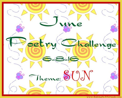 Monthly Poetry Challenge, June's theme is Sun | www.BakingInATornado.com | #poem #poetry