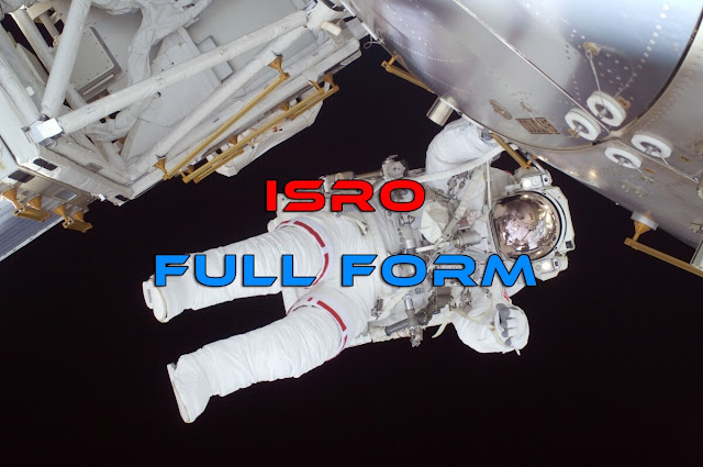ISRO FULL FORM, FULL FORM of ISRO, ISRO FULL FORM IN HINDI