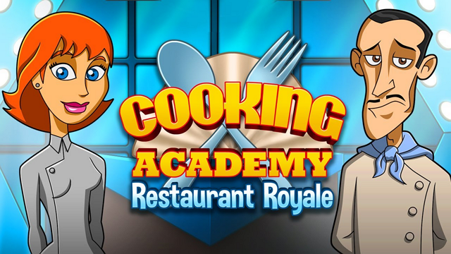 Cooking Academy – Restaurant Royale