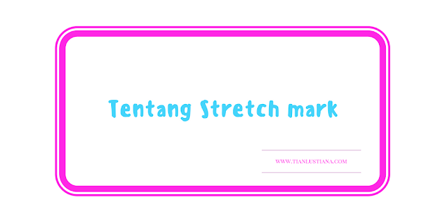 Tentang Stretch mark