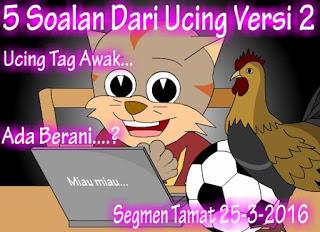 http://ucingkadayan.blogspot.my/2016/03/5-soalan-dari-ucing-versi-2.html