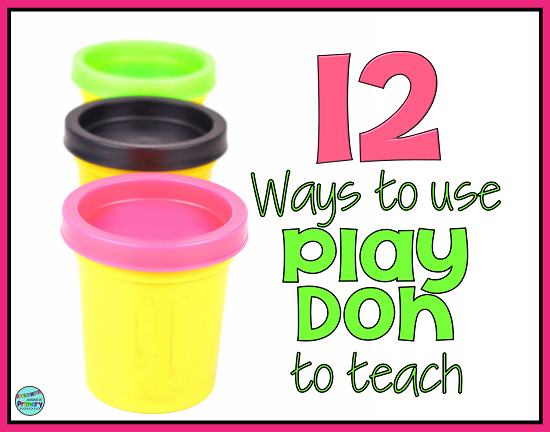 Use play doh in the classroom to teach math and literacy skills