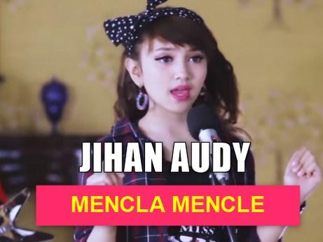 Jihan Audy Mencla Mencle mp3 Single Lagu Terbaru Download Sekarang