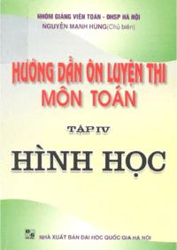 Hướng Dẫn Ôn Luyện Thi Môn Toán Tập 4: Hình Học - Nguyễn Mạnh Hùng