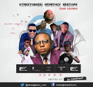 "DJ MIX: DJ CONSTANT - STREETGBEDU 2017 MONTHLY MIX (JUNE EDITION) ""Elite Sound"""