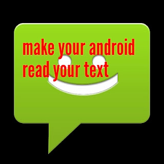 How to make your android read out text for you