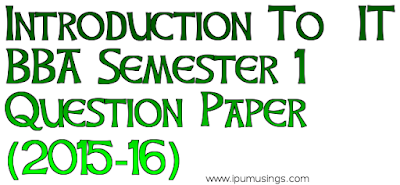 GGSIPU BBA - Semester 1 - Introduction To IT (End Term Paper 2015)
