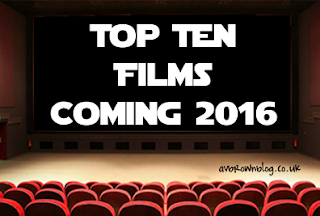 Top Ten Films I'm Looking Forward to in 2016 (with trailers)