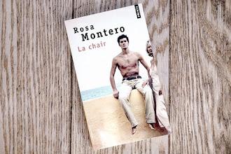 Lundi Librairie : La chair - Rosa Montero