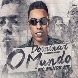 Dominar O Mundo - MC Menor MR