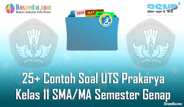 25+ Contoh Soal UTS Prakarya Kelas 11 SMA/MA Semester Genap Terbaru