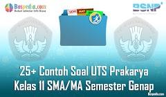 Lengkap - 25+ Contoh Soal UTS Prakarya Kelas 11 SMA/MA Semester Genap Terbaru