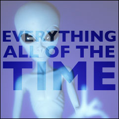 Everything All Of The Time: The Meaning of Life:  Chapter 3: Aliens Were The Missing Link