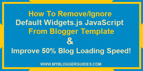 Remove JavaScript from Blogger, Ignore Widgets.js JavaScript from Blogger