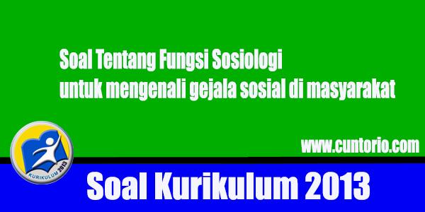 Soal Tentang Fungsi Sosiologi untuk mengenali gejala sosial di masyarakat