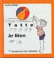 Omslag till Totte är liten. På bilden syns Totte kasta en boll, och titeln står även med tecken.