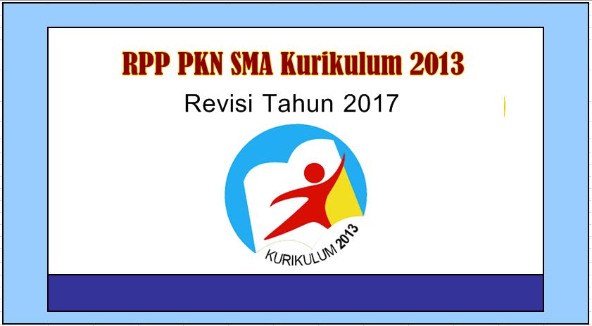 Rpp Pkn Sma Kurikulum 2013 Revisi Tahun 2017 Galeri Guru