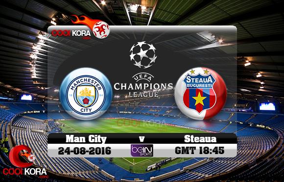 مشاهدة مباراة مانشستر سيتي وستيوا بوخارست اليوم 24-8-2016 في دوري أبطال أوروبا