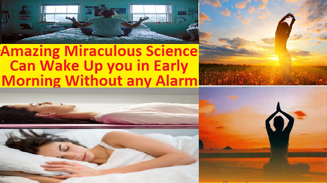 This Amazing Miraculous Science Can Wake Up you in Early Morning Without any Alarm