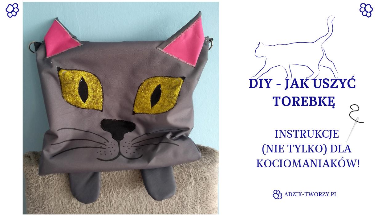 DIY: Jak uszyć torbę z zapięciem nie tylko na zakupy - czyli szycie torebki na wzór prawdziwego kota