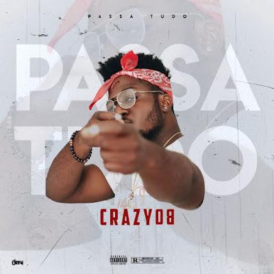 Crazy Boy - Passa Tudo [Download] baixar nova musica descarregara gora 2019