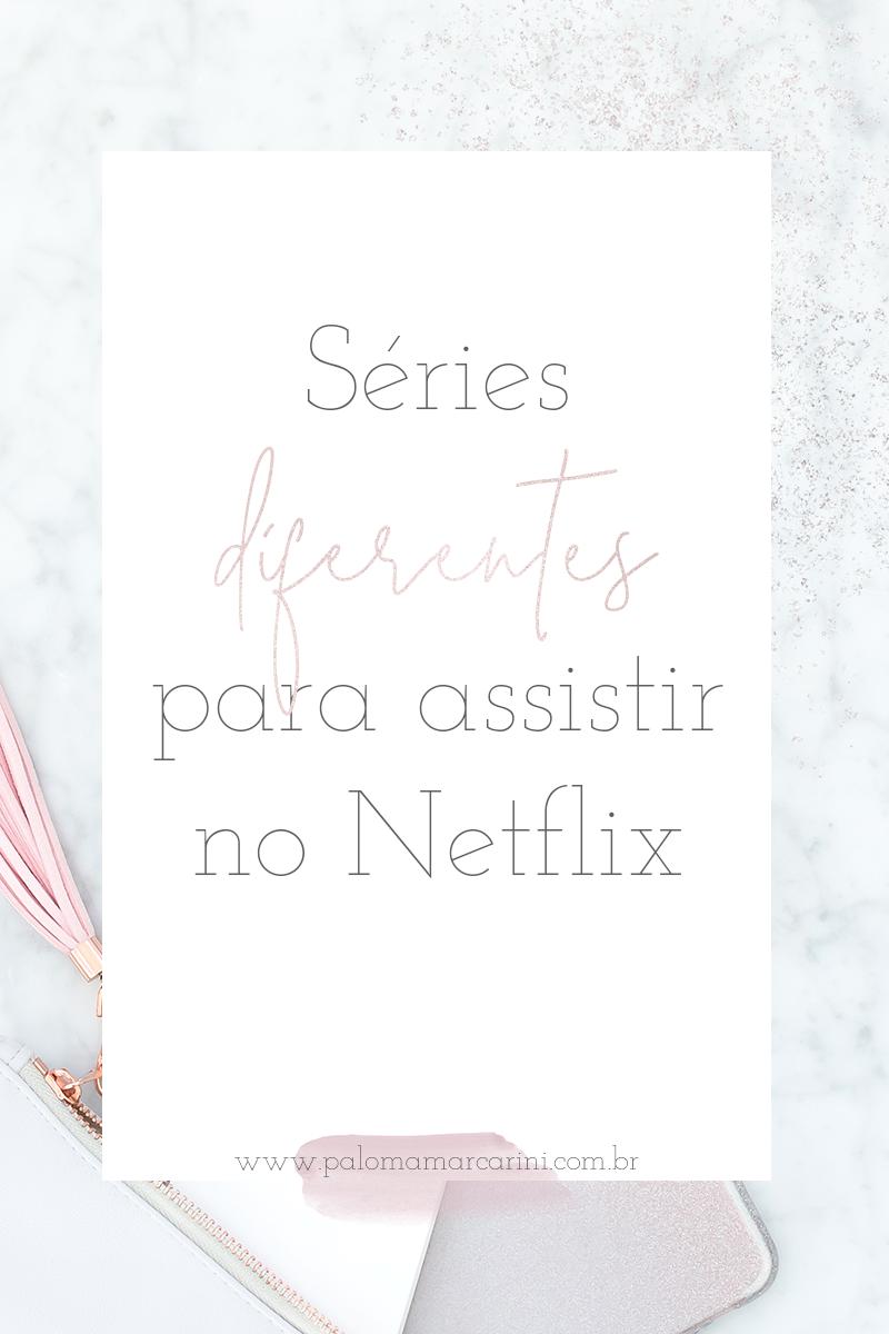 séries diferentes para assistir no Netflix