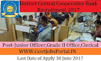 District Central Cooperative Bank Recruitment 2017 –156 Officer & Clerical Posts
