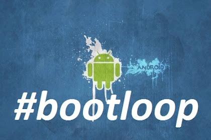 Cara Mudah Mengatasi HP Android yang Bootloop